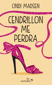 Cendrillon me perdra (Collector)